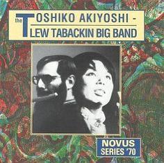 Toshiko Akiyoshi - Lew Tabackin Big Band: Novus Series '70