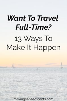 Is full-time travel a dream of yours? Here are 13 ways to make full-time travel actually happen for you! Travel Jobs, Ways To Travel, Best Places To Travel, Time Travel, Travel Hacks, Cheap Travel, Budget Travel, 7 Places, Free Vacations
