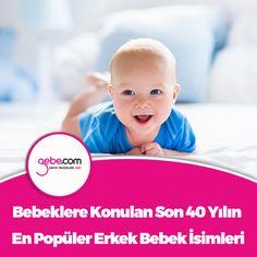 Bebeklere konulan son 40 yılın en popüler erkek bebek isimleri. #gebecom #gebeonline #hamile #gebe #bebek ▶️goo.gl/k2fnHz