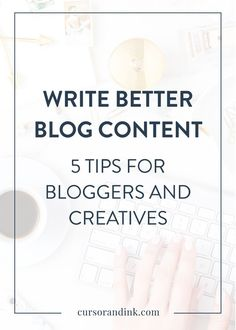 For bloggers and creatives trying to build a solid brand online, being able to write engaging content that grabs your audience and encourages them to save and share your work can be tough. Here are 5 tips to make writing content for your blog or social me