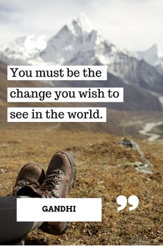 You must be the change