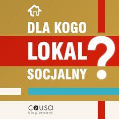 http://www.blog.causakancelariaprawna.eu/2014/01/dla-kogo-lokal-socjalny.html   Temat: Dla kogo lokal socjalny?   Rozwinięcie tematu na blogu Kancelarii, zapraszamy :)