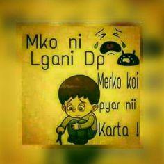 Awwwwn sad ..... I like u :) Me Quotes Funny, Desi Quotes, Cute Quotes, Hindi Quotes, Emoji Quotes, Quotations, Qoutes, Crazy Girl Quotes, Crazy Girls