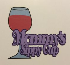 Mommy's Sippy Cup Crop paper scissors and More on Facebook Can be customized with grandma, first name, etc. :-)