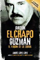 Joaquín El Chapo Guzmán : el varón de la droga