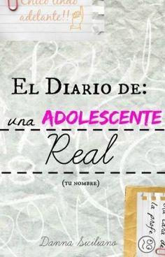 """Leer """"El Diario de una Adolescente Real"""" #wattpad #novela-juvenil"""