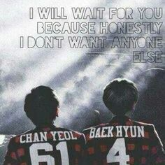 Chanbaek quotes: I will wait for you because I don't want anyone else #kpopquotes #quotes #kpop #exo