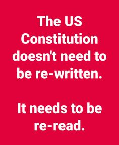 And actually taught to our kids. It should also include the amendments that were not ratified so they would understand what the rest of them mean.