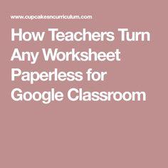 How Teachers Turn Any Worksheet Paperless for Google Classroom