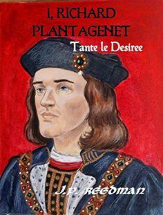 I, Richard Plantagenet: Book One: Tante le Desiree by J.P. Reedman, http://www.amazon.co.uk/dp/B0187RJR7E/ref=cm_sw_r_pi_dp_soLtwb1APMW49
