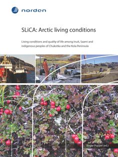 urn:nbn:se:norden:org:diva-3830 : SLiCA: Arctic living conditions : Living conditions and quality of life among Inuit, Saami and indigenous peoples of Chukotka and the Kola Peninsula