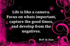 Life is like a camera; love this Great Words, Wise Words, Goodbye Quotes, Say That Again, Sweet Quotes, Sweet Sayings, Quotable Quotes, Qoutes, Quotations