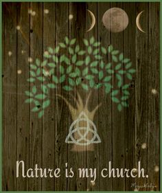 "Earth Witch: #Earth #Witch ~ ""Nature is my church."""