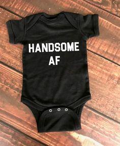 a094b5b10 Handsome AF onesie, boy onesie, funny baby outfit, funny baby onesie Funny  Baby