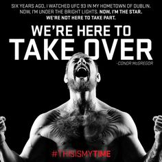 We're here to take over- Conor Mcgregor