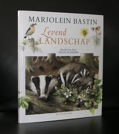 Marjolein Bastin # LEVEND LANDSCHAP # 1993, nm+++ Marjolein Bastin, Nature Artists, Creative Art, Creative Ideas, Illustrators, Good Books, Wall Decor, Floral, Dutch