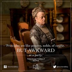There is already a wealth of memorable quotes from the first episode of #Downton Abbey. Do you remember this one?  #Quote #DowntonAbbey #Drama #Costume #DowagerCountess