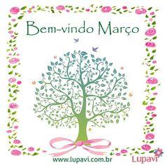 Seja bem-vindo Março, venha com alegria, paz e amor ☮ Desejamos um mês lindo para todos. Visite a loja www.lupavi.com.br