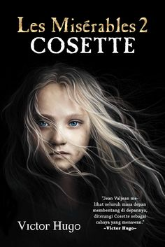 Indonesian Edition: Les Miserables Vol. 2. Still about Jean Valjean, who continue to save Cosette from Thernandier family that treat her badly.