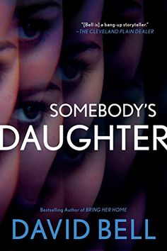 Somebody's Daughter by David Bell https://www.amazon.com/dp/0399584463/ref=cm_sw_r_pi_dp_U_x_U.PRAb8BVRH08 ***http://Pinterest.com/berkleypub/ #BookSweepStakes Great Read!