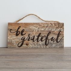 Be Grateful - Wooden Plaque