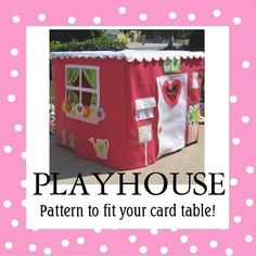 Card Table Playhouse Pattern, Deluxe Edition, eBook, sew playhouse seen on the Today Show, LOTS of pictures, over 40 pages. $25.00, via Etsy.