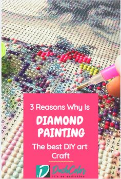 3 Reasons Why Diamond Painting Is The best DIY art Craft