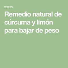 Remedio natural de cúrcuma y limón para bajar de peso