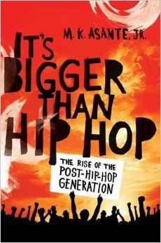 June Book Review: It's Bigger Than Hip Hop by M. K. Asante