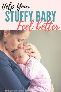 when your baby gets sick suddenly eating and sleeping become a problem. Help your stuffy baby with these natural, but effective techniques. via @The Happy Herbal Home