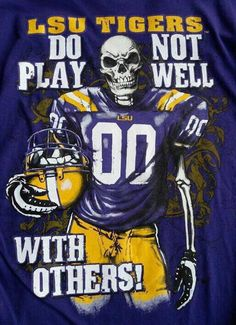 LSU Tigers - DO NOT PLAY WELL WITH OTHERS