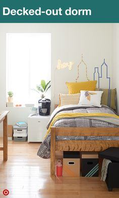 Deck out your dorm with everything you need to make it feel like home. Start with the bed. Find a comforter, sheets and cozy pillows for a comfy place to study and sleep (remember: most dorm beds are extra long, so opt for XLT bedding). Then add much-needed storage with under-bed bins and storage ottomans. Next up, style. Create fun, custom wall art using Washi Tape. It'll add tons of personality and is easy to change up. Oh, a Keurig coffeemaker is a nice perk, too.