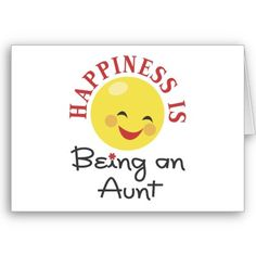 Happiness Is Being An Aunt Greeting Card