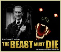 PETERCUSHINGBLOG.BLOGSPOT.COM (PCASUK): 'THE BEAST MUST DIE' TROY HOWARTH REVIEWS AMICUS FILMS 1974 GROWLING WHO-DONE-IT.