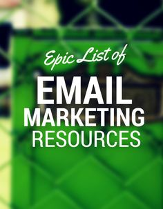 Epic List of Email Marketing Resources