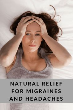 Do you suffer from Migraines or Headaches? Here are a few ways you can provide relief naturally.