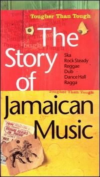 The Story of Jamaican Music- Tougher Than Tough Disc 2 - Reggae Hit The Town (1968 - 1974)