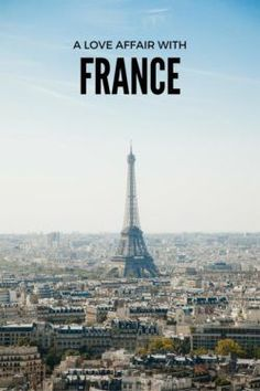 France travel - From Paris to Normandy, Lyon and Bordeaux - all the places to love in France. Inspired by French music, books and films