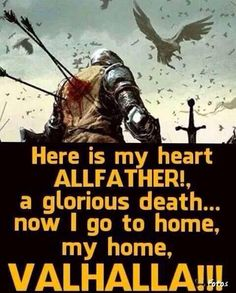 Heaven? No. My final place of rest is a land of warriors...too uncouth that made you be shocked. But we are prepared.