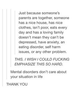 """So many people tell me I shouldn't be depressed because I have """"everything I need"""", but it's not about having stuff."""