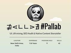 #Pallab Kakoti - UI, UX mixing, SEO Audit & Native Content Storyteller by Pallab Kakoti via slideshare
