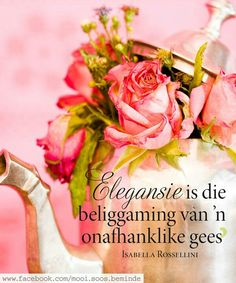 Leef tydskrif Rose Quotes, Afrikaans Quotes, Note To Self, Woman Quotes, Qoutes, Inspirational Quotes, Motivational Quotes, Hart, Wisdom
