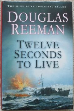 TWELVE SECONDS TO LIVE Douglas Reeman. The mine is an impartial killer and a lethal challenge to any volunteer in the Special Countermeasures of the Royal Navy. They are brave, lonely men with something to prove or nothing left to lose. Lt Commander, New Edition, Book Signing, Audio Books, Storytelling, Novels, Ebooks, This Book, Author
