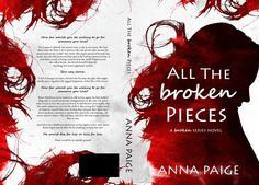 Title: All the Broken Pieces   Series: Broken #3   Author: Anna Paige   Genre…
