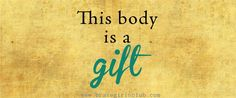 Brave Girls Club - This body is a GIFT AMAZING post on how wonderful our bodies are. Body Love, Loving Your Body, Brave Girl Quotes, Inspiration For The Day, Fitness Inspiration, Spiritual Wisdom, Mind Body Soul, Girls Club, Body Image