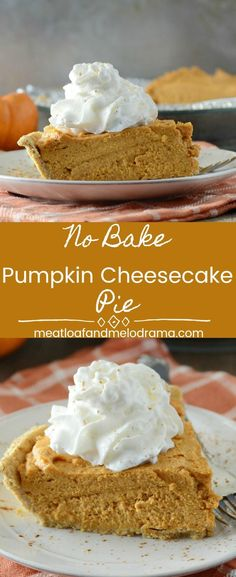 No-Bake Pumpkin Cheesecake Pie - An  easy holiday dessert that's perfect for Thanksgiving and Christmas. It's light, fluffy, sweet and a cross between cheesecake and pumpkin pie! from Meatloaf and Melodrama #ThanksgivingRecipe #pumpkinpie #christmas #desserts
