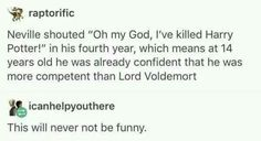 Neville's better at killing Harry than Voldemort is