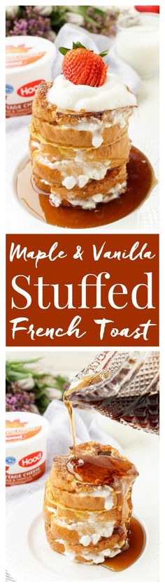 This Maple & Vanilla Stuffed French Toast is sweet and indulgent with a protein rich filling! @HPHood #SwapForSweet: