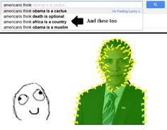 Search engines sometimes get political. | 21 Of The Most Outrageous Google Search Suggestions