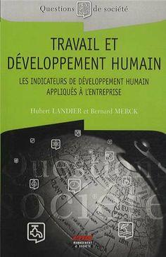 Une réflexion sur le développement humain et le mieux vivre au travail, sur la façon pour l'entreprise d'y contribuer. Les auteurs fournissent des conseils pour mesurer sa performance et sur la manière de réaliser des indicateurs de développement humain (IDH), un outil au service d'une politique de ressources humaines plus efficace. Cote : 4-4306 LAN